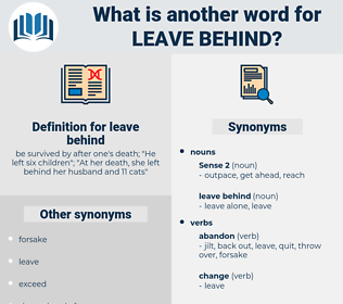 leave behind, synonym leave behind, another word for leave behind, words like leave behind, thesaurus leave behind