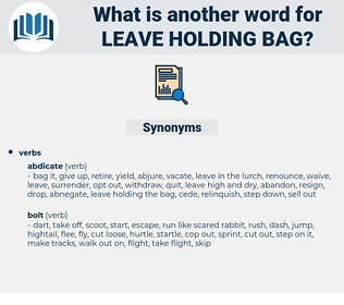 leave holding bag, synonym leave holding bag, another word for leave holding bag, words like leave holding bag, thesaurus leave holding bag