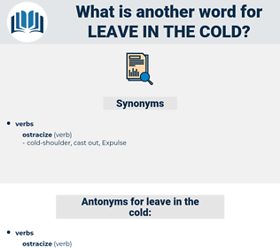 leave in the cold, synonym leave in the cold, another word for leave in the cold, words like leave in the cold, thesaurus leave in the cold