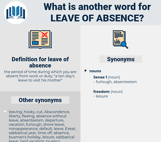 leave of absence, synonym leave of absence, another word for leave of absence, words like leave of absence, thesaurus leave of absence
