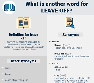 leave off, synonym leave off, another word for leave off, words like leave off, thesaurus leave off