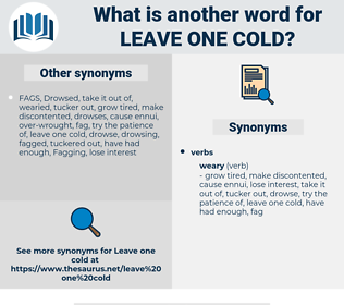 leave one cold, synonym leave one cold, another word for leave one cold, words like leave one cold, thesaurus leave one cold