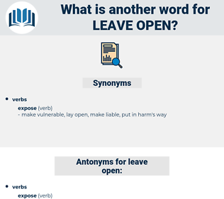 leave open, synonym leave open, another word for leave open, words like leave open, thesaurus leave open