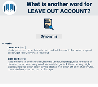 leave out account, synonym leave out account, another word for leave out account, words like leave out account, thesaurus leave out account