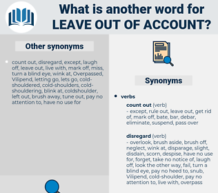 leave out of account, synonym leave out of account, another word for leave out of account, words like leave out of account, thesaurus leave out of account