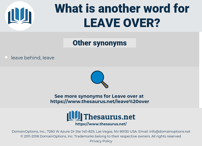 leave over, synonym leave over, another word for leave over, words like leave over, thesaurus leave over