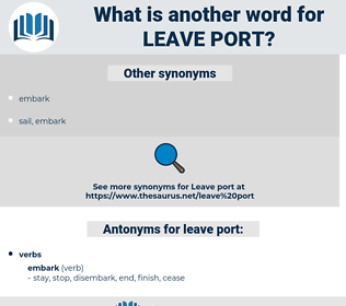 leave port, synonym leave port, another word for leave port, words like leave port, thesaurus leave port