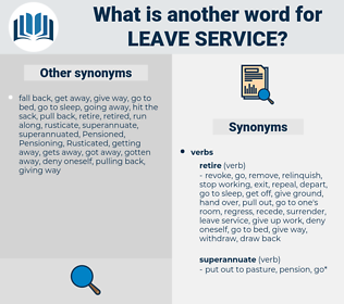 leave service, synonym leave service, another word for leave service, words like leave service, thesaurus leave service