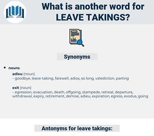 leave-takings, synonym leave-takings, another word for leave-takings, words like leave-takings, thesaurus leave-takings