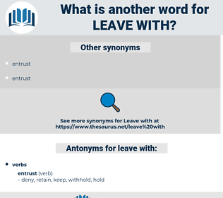 leave with, synonym leave with, another word for leave with, words like leave with, thesaurus leave with