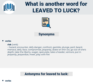 leaved to luck, synonym leaved to luck, another word for leaved to luck, words like leaved to luck, thesaurus leaved to luck