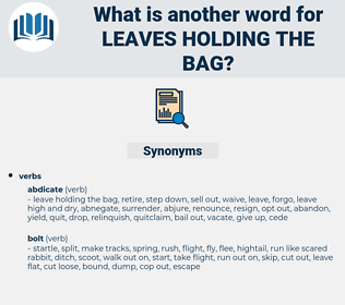 leaves holding the bag, synonym leaves holding the bag, another word for leaves holding the bag, words like leaves holding the bag, thesaurus leaves holding the bag