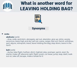leaving holding bag, synonym leaving holding bag, another word for leaving holding bag, words like leaving holding bag, thesaurus leaving holding bag