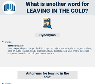 leaving in the cold, synonym leaving in the cold, another word for leaving in the cold, words like leaving in the cold, thesaurus leaving in the cold