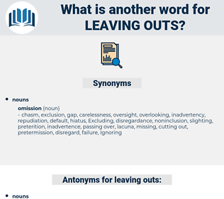 leaving outs, synonym leaving outs, another word for leaving outs, words like leaving outs, thesaurus leaving outs