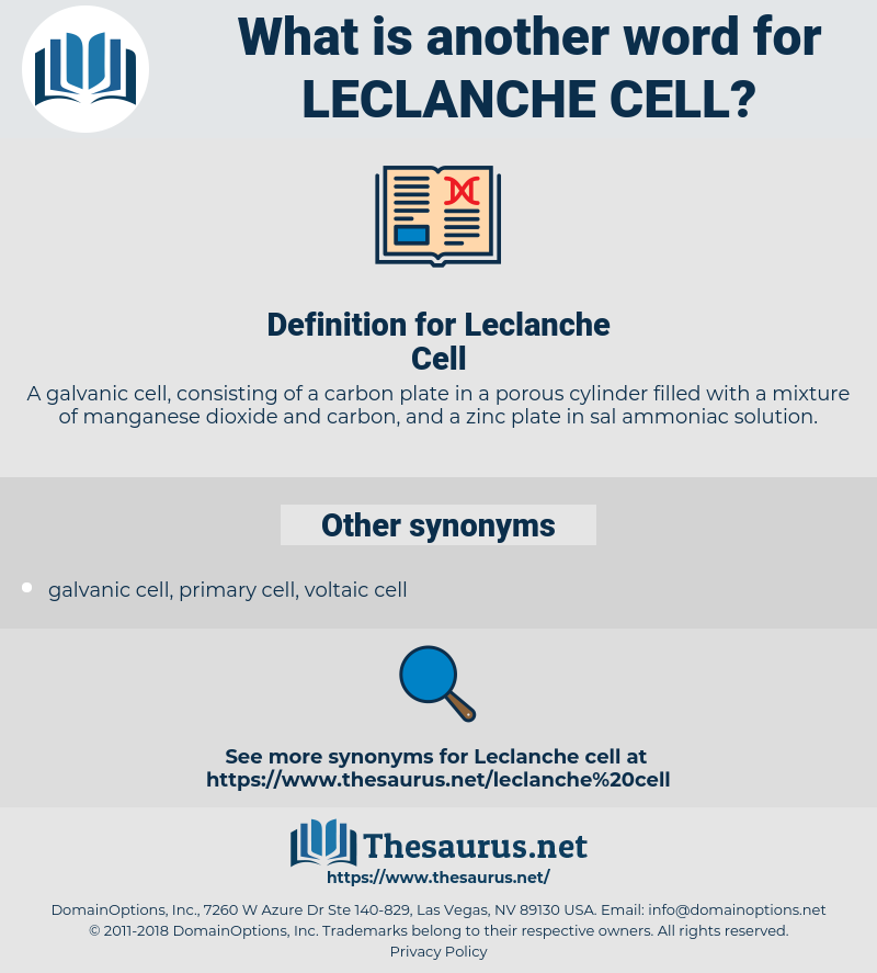 Leclanche Cell, synonym Leclanche Cell, another word for Leclanche Cell, words like Leclanche Cell, thesaurus Leclanche Cell