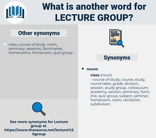 lecture group, synonym lecture group, another word for lecture group, words like lecture group, thesaurus lecture group