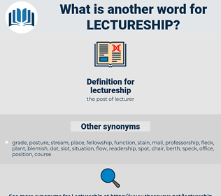 lectureship, synonym lectureship, another word for lectureship, words like lectureship, thesaurus lectureship
