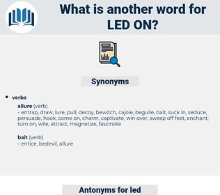 led on, synonym led on, another word for led on, words like led on, thesaurus led on