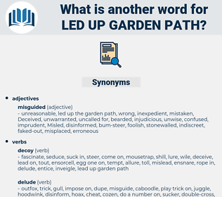 led up garden path, synonym led up garden path, another word for led up garden path, words like led up garden path, thesaurus led up garden path
