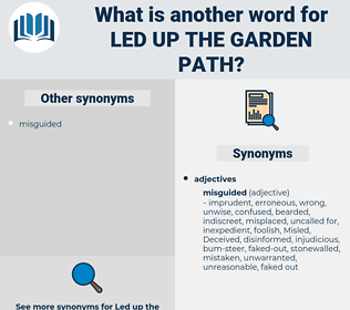 led up the garden path, synonym led up the garden path, another word for led up the garden path, words like led up the garden path, thesaurus led up the garden path