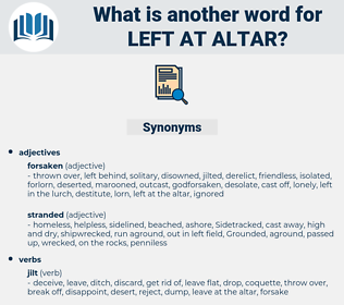 left at altar, synonym left at altar, another word for left at altar, words like left at altar, thesaurus left at altar