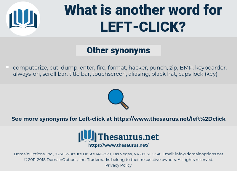 left-click, synonym left-click, another word for left-click, words like left-click, thesaurus left-click