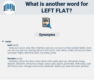 left flat, synonym left flat, another word for left flat, words like left flat, thesaurus left flat