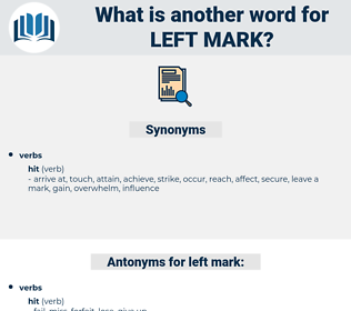 left mark, synonym left mark, another word for left mark, words like left mark, thesaurus left mark