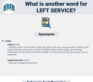 left service, synonym left service, another word for left service, words like left service, thesaurus left service