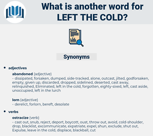 left the cold, synonym left the cold, another word for left the cold, words like left the cold, thesaurus left the cold