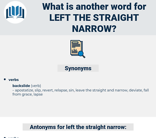 left the straight narrow, synonym left the straight narrow, another word for left the straight narrow, words like left the straight narrow, thesaurus left the straight narrow
