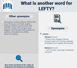 lefty, synonym lefty, another word for lefty, words like lefty, thesaurus lefty