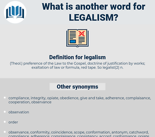 legalism, synonym legalism, another word for legalism, words like legalism, thesaurus legalism
