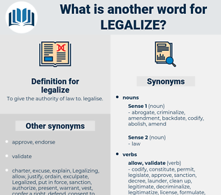 legalize, synonym legalize, another word for legalize, words like legalize, thesaurus legalize