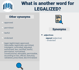 Legalized, synonym Legalized, another word for Legalized, words like Legalized, thesaurus Legalized