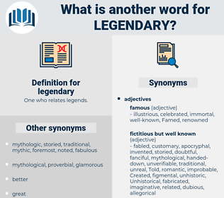 legendary, synonym legendary, another word for legendary, words like legendary, thesaurus legendary