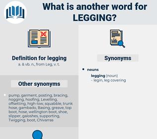 legging, synonym legging, another word for legging, words like legging, thesaurus legging