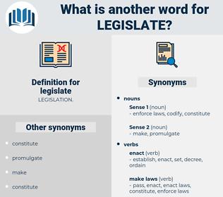 legislate, synonym legislate, another word for legislate, words like legislate, thesaurus legislate