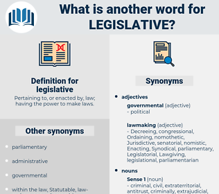 legislative, synonym legislative, another word for legislative, words like legislative, thesaurus legislative