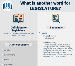 legislature, synonym legislature, another word for legislature, words like legislature, thesaurus legislature