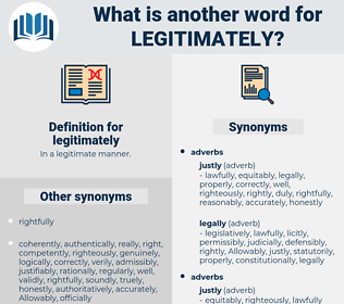 legitimately, synonym legitimately, another word for legitimately, words like legitimately, thesaurus legitimately