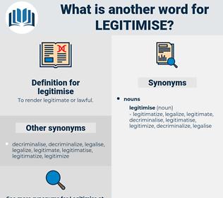 legitimise, synonym legitimise, another word for legitimise, words like legitimise, thesaurus legitimise
