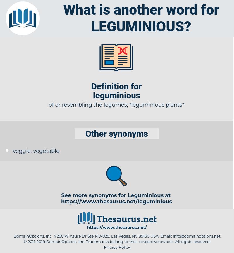 leguminious, synonym leguminious, another word for leguminious, words like leguminious, thesaurus leguminious