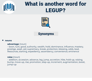 legup, synonym legup, another word for legup, words like legup, thesaurus legup