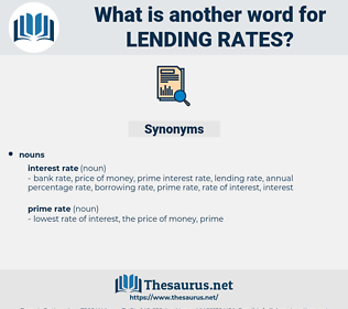 lending rates, synonym lending rates, another word for lending rates, words like lending rates, thesaurus lending rates
