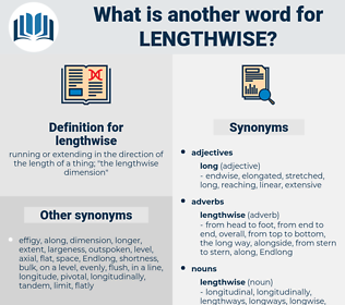lengthwise, synonym lengthwise, another word for lengthwise, words like lengthwise, thesaurus lengthwise