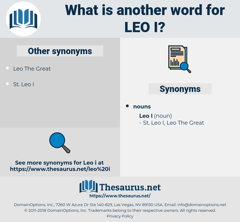 Leo I, synonym Leo I, another word for Leo I, words like Leo I, thesaurus Leo I
