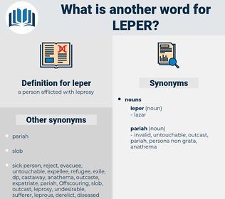 leper, synonym leper, another word for leper, words like leper, thesaurus leper