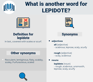 lepidote, synonym lepidote, another word for lepidote, words like lepidote, thesaurus lepidote